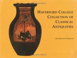 Haverford College Collection of Classical Antiquities  The Bequest of Ernest Allen