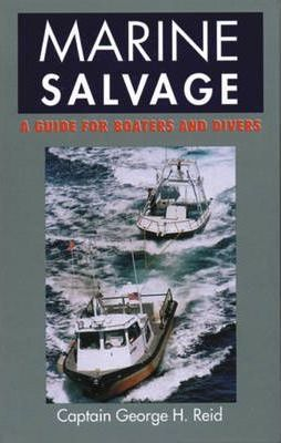 Marine Salvage  A Guide for Boaters and Divers