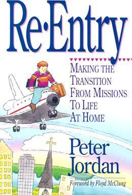 Re-entry  Making the Transition from Missions to Life at Home