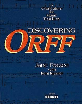Discovering Orff a Curriculum for Music Teachers