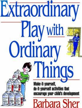 Extraordinary Play with Ordinary Things