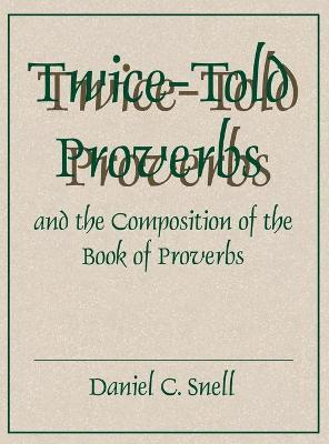 Download Twice Told Proverbs And The Composition Of The Book Of Proverbs My Blog