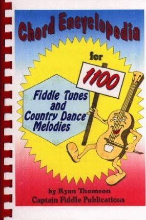 Chord Encyclopedia for 1100 Fiddle Tunes and Country Dance Melodies
