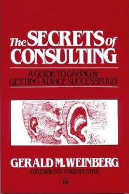 The Secrets of Consulting : Giving and Getting Advice Successfully