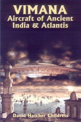Vimana Aircraft of Ancient India and Atlantis : David Hatcher