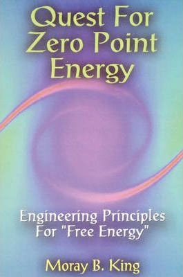 Quest for Zero Point Energy : Engineering Principles for Free Energy