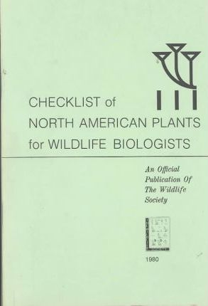 Checklist of North American Plants for Wildlife Biologists