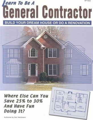 Learn to Be a General Contractor  Build Your Dream House or Do a Renovation
