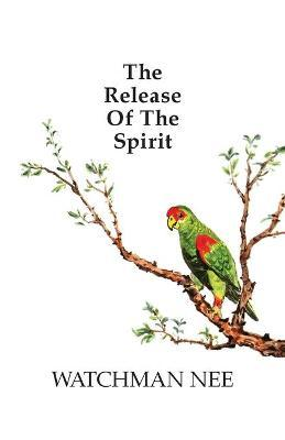 Release of the Spirit : The Breaking of the Outward Man for