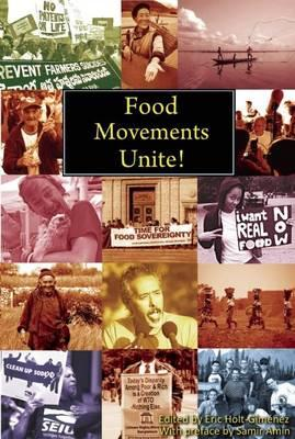 Food Movements Unite! : Strategies to Transform Our Food System