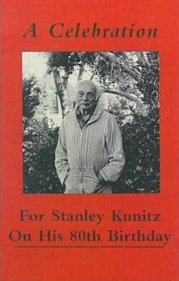 A Celebration for Stanley Kunitz On His Eightieth Birthday