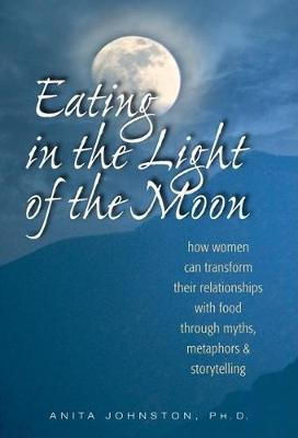 Eating in the Light of the Moon