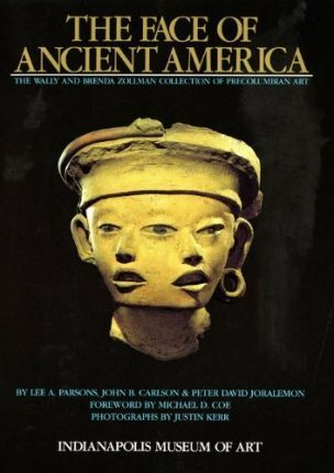 The Face of Ancient America  The Wally and Brenda Zollman Collection of Pre Columbian Art