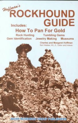 Hoffman's Rockhound Guide: Includes How to Pan for Gold