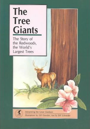 The Tree Giants: Story of the Redwoods, the World's Largest Trees