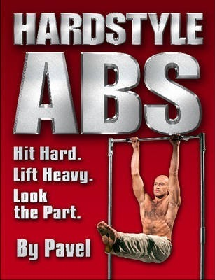 Hardstyle Abs : Hit Hard. Lift Heavy. Look the Part.