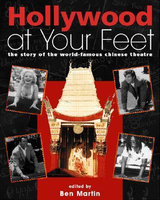 Hollywood at Your Feet : The Story of the World-Famous Chinese Theatre