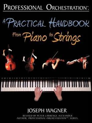 Professional Orchestration : A Practical Handbook - From Piano to Strings