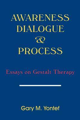 Awareness, Dialogue and Process - Gary Yontef