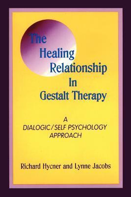 The Healing Relationship in Gestalt Therapy: A Dialogic-Self Psychology Approach