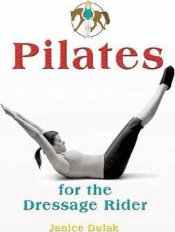 Pilates : For the Dressage Rider