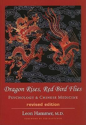 Dragon Rises, Red Bird Flies - Leon Hammer, Ted Kaptchuk