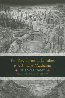 Ten Key Formula Families in Chinese Medicine