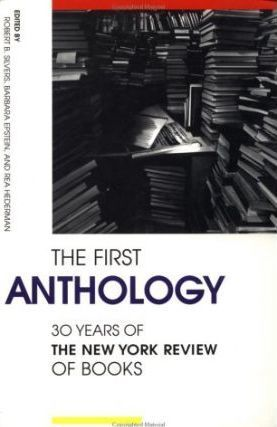 The First Anthology : 30 Years of the New York Review of Books
