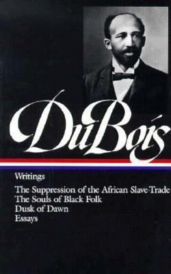 Writings  The Suppression of the African Slave Trade, The Souls of Black Folk, Dusk of Dawn, Essays and Articles