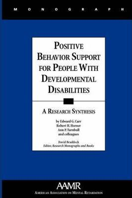 Positive Behavior Support for People with Developmental Disabilities