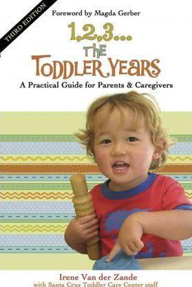 1, 2, 3...the Toddler Years : A Practical Guide for Parents and Caregivers