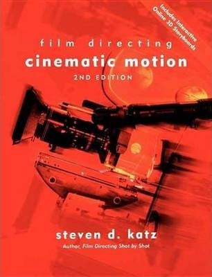 Film Directing Cinematic Motion : A Workshop for Staging Scenes