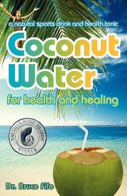 Coconut Water for Health and Healing