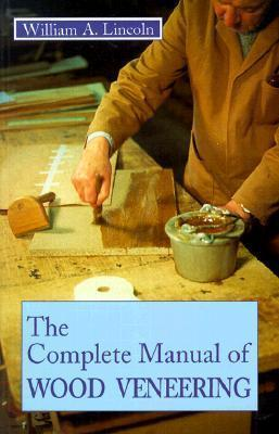 The Complete Manual of Wood Veneering