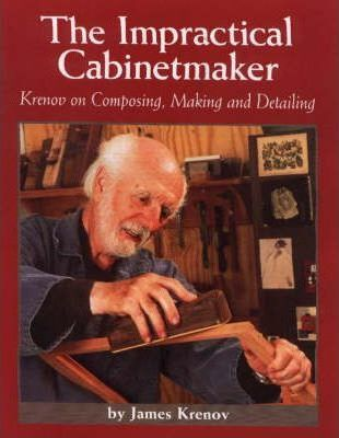 Impractical Cabinetmaker: Krenov on Composing, Making & Detailing