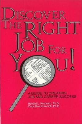 Discover the Right Job for You: A Guide to Creating Job and Career Success