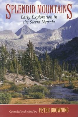 Splendid Mountains: Early Exploration in the Sierra Nevada