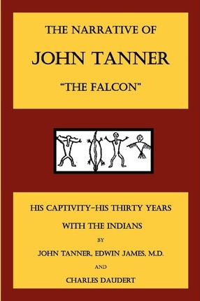 The Narrative of John Tanner, the Falcon
