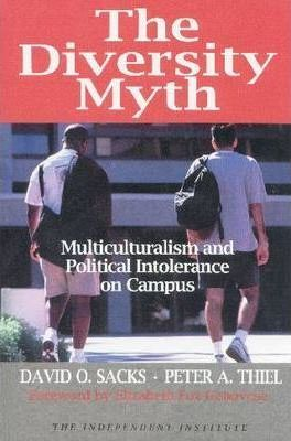 The Diversity Myth  Multiculturalism and the Political Intolerance on Campus
