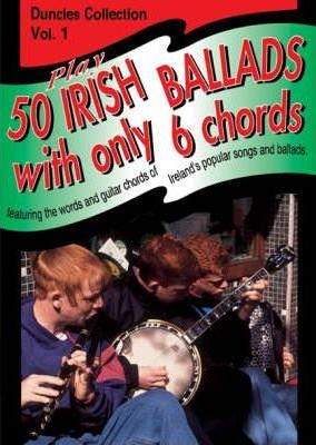 Play Fifty Irish Ballads With Only Six Chords  Volume One