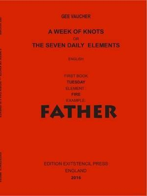 A Week of Knots or Seven Deadly Elements: Father 2016: Tuesday No. 7