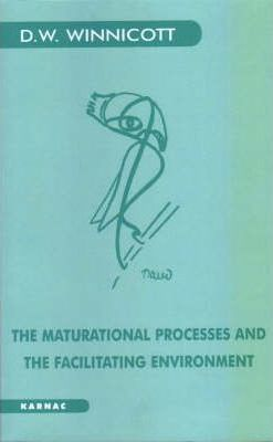 The Maturational Processes and the Facilitating Environment : Studies in the Theory of Emotional Development