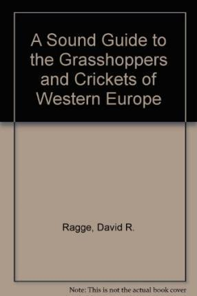 A Sound Guide to the Grasshoppers and Crickets of Western Europe