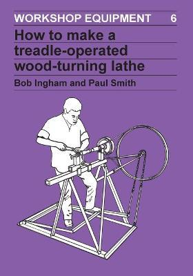 How to Make a Treadle-operated Wood-turning Lathe
