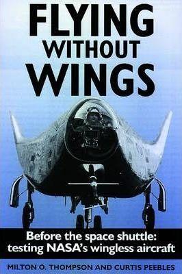 Flying without Wings : Curtis Peebles : 9780947554781