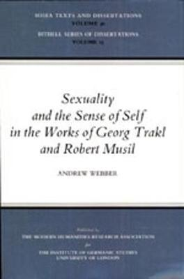 Sexuality and the Sense of Self in the Works of Georg Trakl and Robert Musil