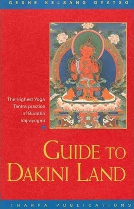Guide to Dakini Land : Commentary to the Highest Yoga Tantra of Vajrayogini – Geshe Kelsang Gyatso