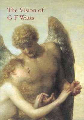 The Vision of G.F.Watts