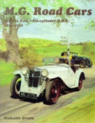 MG Road Cars: Six Cylinder O.H.C., 1931-1936 v. 2