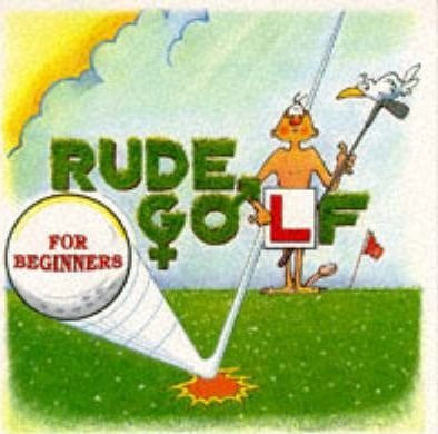Rude Golf for Beginners